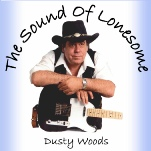 The Sound Of Lonesome album | Dusty Woods.