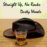 Straight Up, No Rocks album | Dusty Woods.