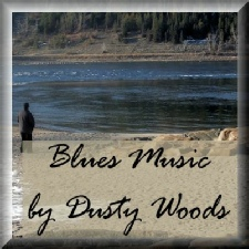 Blues Music  by Dusty Woods.